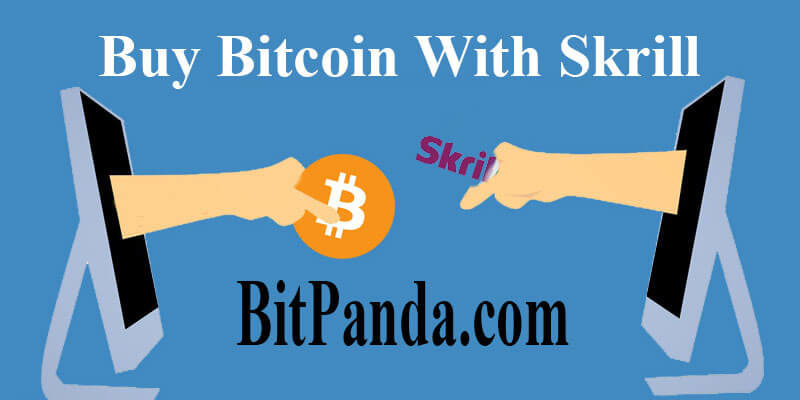 Guide to buy Bitcoin with Skrill Through BitPanda