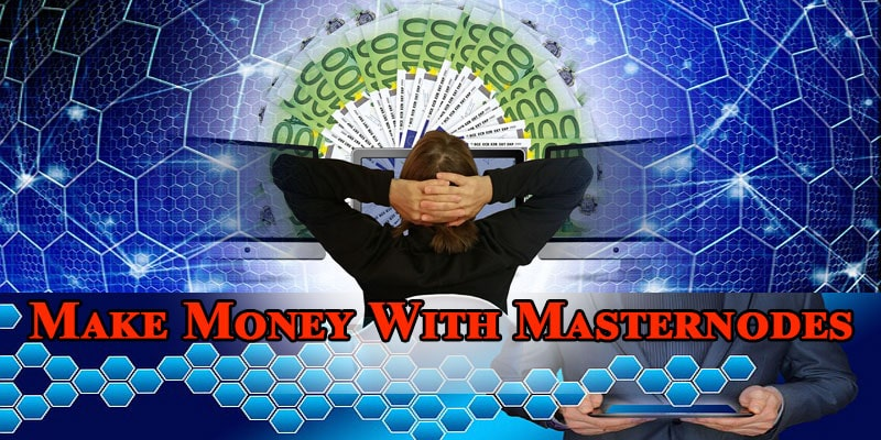 How To Make Money With Masternodes Complete Beginner's Guide