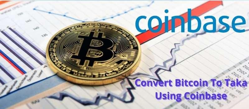 Convert Bitcoin To Taka Using Coinbase