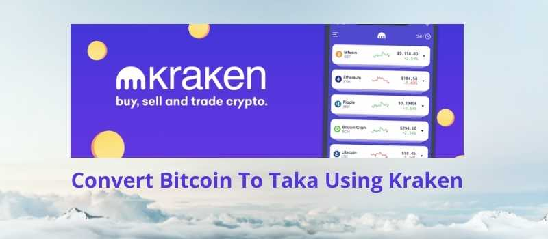 Convert Bitcoin To Taka Using Kraken