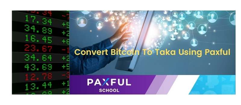 Convert Bitcoin To Taka Using Paxful